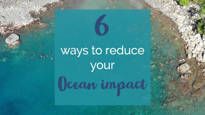 6 ways to reduce ocean impact