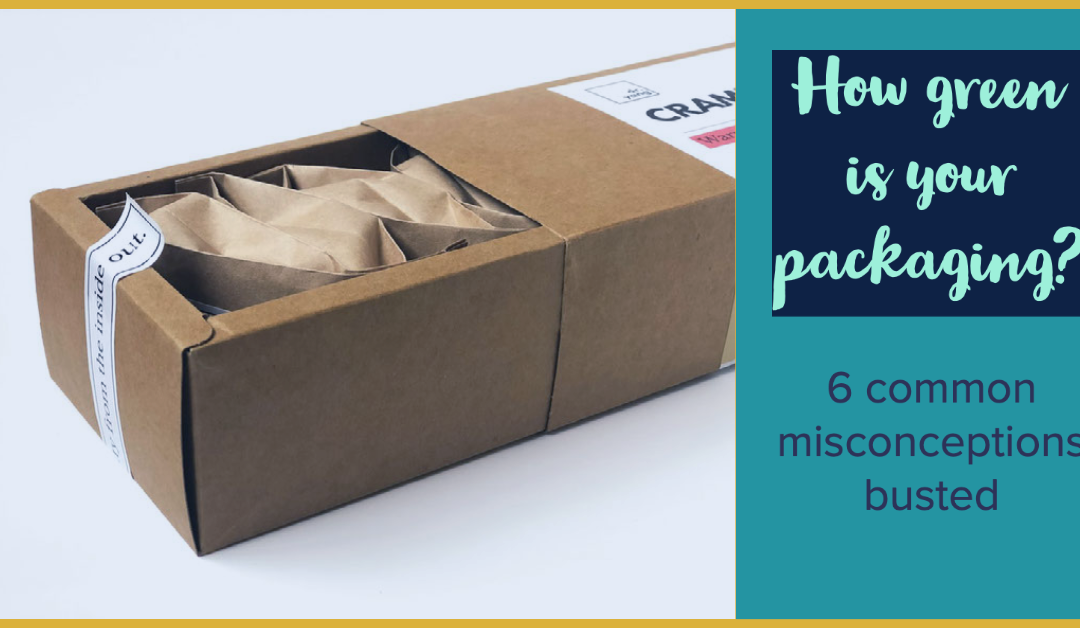 How green is your packaging? – 6 common misconceptions busted